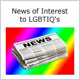 News of Interest to LGBTIQ's